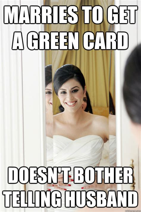 Green Card Meme - marries to get a green card doesn t bother telling husband