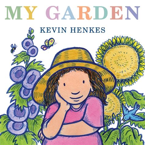 show me a picture book of my garden by kevin henkes illustrated by kevin henkes