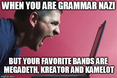 Grammer Nazi Meme - grammar nazi metalhead imgflip