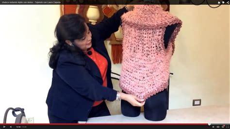 los tejidos de crochet con laura cepeda chaleco redondo tejido con dedos tejiendo con laura