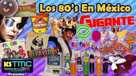 la dcada que nos los 80 s en m 201 xico 100 fabulosos recuerdos de la d 201 cada youtube