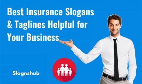 best insurance 137 best insurance slogans taglines