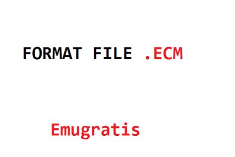 Format File Ecm | how to play ecm file in emulator epxse psx emugratis