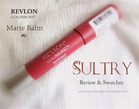 Review Dan Lipstik Revlon Matte revlon colorburst matte balm sultry review swatches lotd