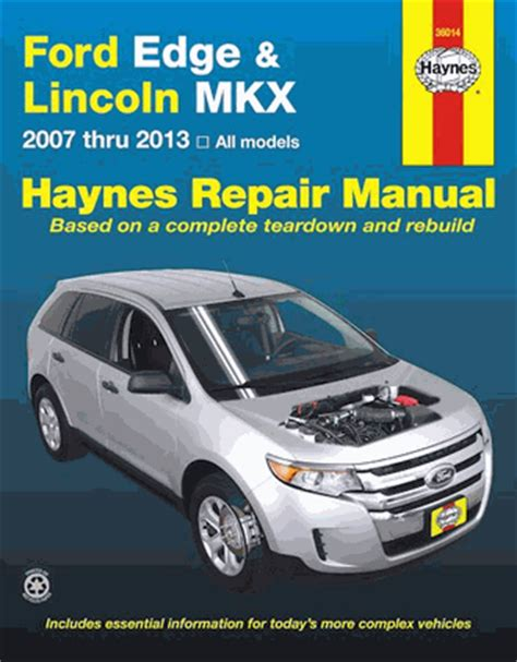 manual repair autos 2013 ford edge security system ford edge lincoln mkx repair manual 2007 2013 haynes 36014