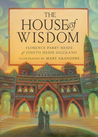 the house books the house of wisdom by florence parry heide reviews