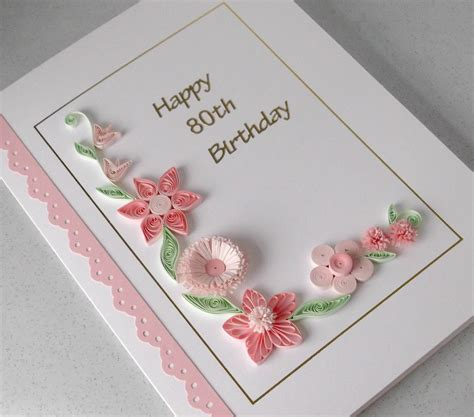 How To Make Birthday Cards With Paper - handmade 80th birthday card paper quilling can be for any