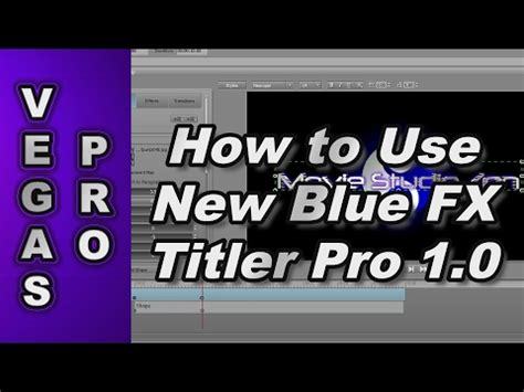 vegas pro titler tutorial how to use new blue titler pro 1 0 with sony vegas pro