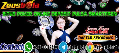 situs poker  deposit pulsa smartfren zeusbola