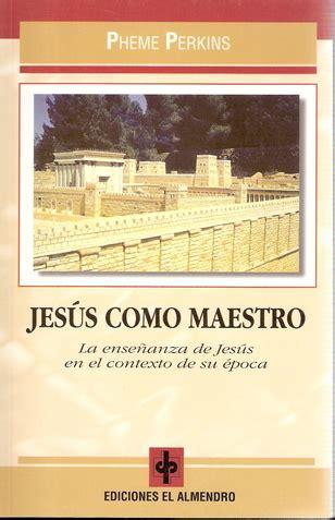 libro un lider como jesus jes 250 s como maestro un libro de pheme perkins i 141 01