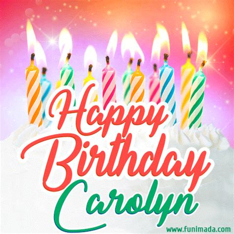 happy birthday gif  carolyn  birthday cake  lit candles   funimadacom
