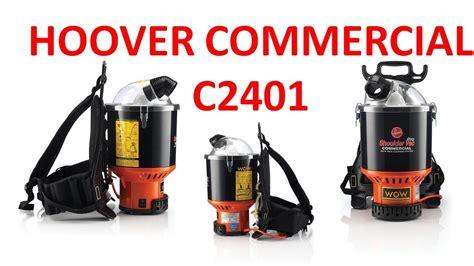 hoover commercial c2401 shoulder vac pro backpack vacuum review 2017
