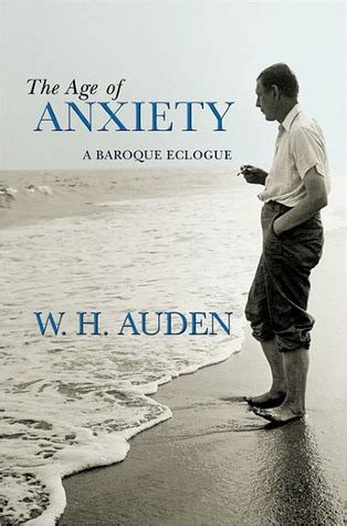 finding in the age of anxiety books the age of anxiety a baroque eclogue by w h auden