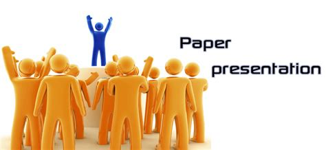How To Make Paper Presentation - paper presentation events