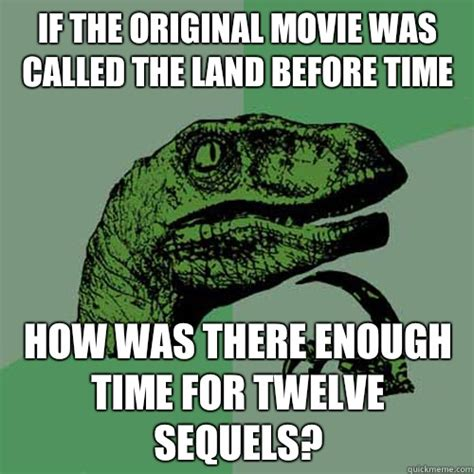 Meme Land - if the original movie was called the land before time how