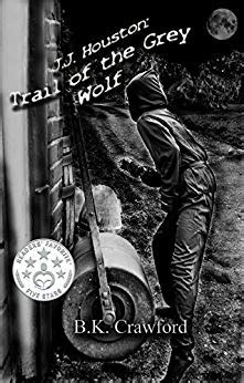 j j houston trail of the grey wolf kindle edition by b