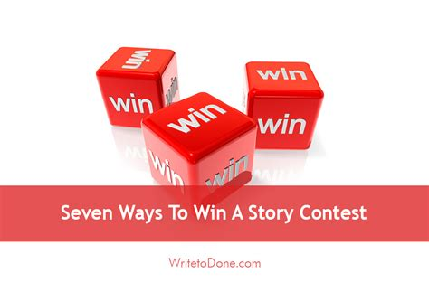 7 Ways To Win A by Seven Ways To Win A Story Contest Wtd