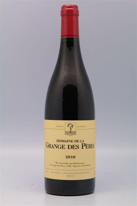 grange des peres grange des p 232 res 2010 vins millesimes