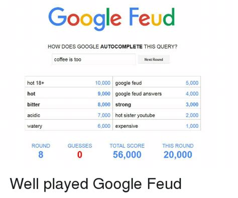 google feud   google autocomplete  query