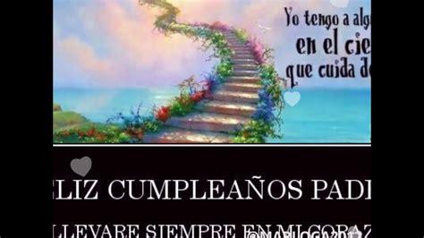 imagenes feliz cumpleaños papa en el cielo pap 225 feliz cumplea 241 os en el cielo youtube