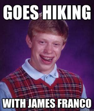 James Franco Meme - hiking jokes kappit