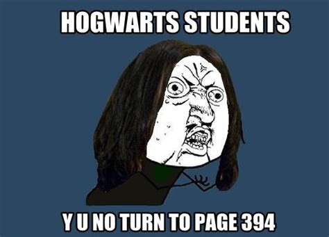 Yu So Meme - harry potter meme severus snape y u no guy favim com