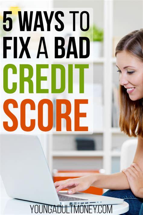 fix bad kredit 5 ways to fix a bad credit score money