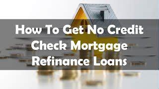 house loan no credit no credit check mortgage alot com