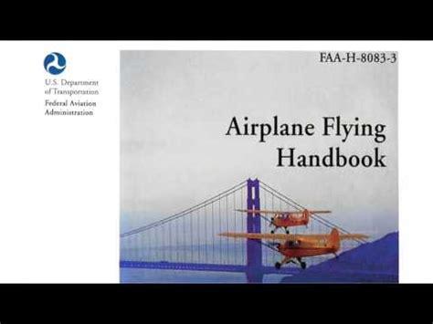 airplane flying handbook faa h 8083 3b faa handbooks series books chapter 1 of airplane flying handbook faa h 8083 3
