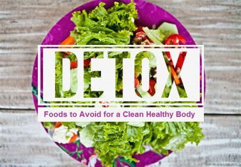 Detox Foods To Avoid by Preventative Detox 6 Foods To Avoid For A Clean Healthy