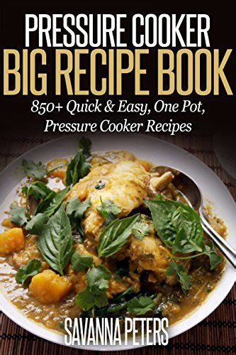 the big electric pressure cooker cookbook breakfast lunch dinner dessert recipes for instant pot â books top 25 ideas about pressure cooker recipes on