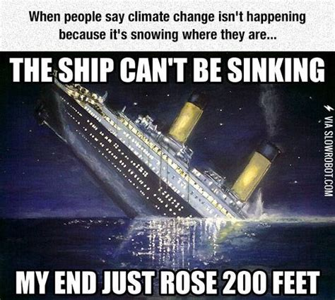 buy me a boat quotes when people say global warming isn t real