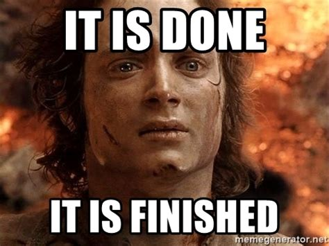 Finished Meme - finished meme 28 images finished finals memes image