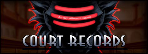 Court Records Ace Attorney Court Records An Ace Attorney Fansite Happy 1 Year