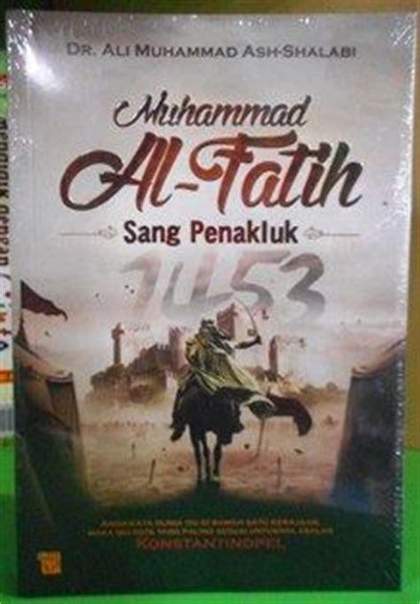 Buku Muhammad Al Fatih Sang Penakluk 1453 Segel berikut daftar buku terjemahan ali muhammad ash shalabi