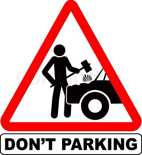 don t humorous sign don t parking stock photo colourbox
