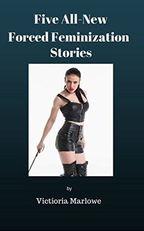 forced feminine stories five all new stories of forced feminization by victoria