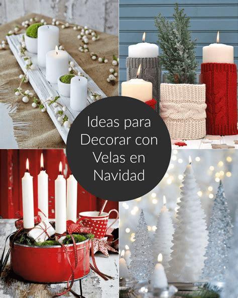 decorar velas para navidad ideas para decorar con velas en navidad