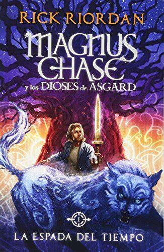 la espada del tiempo magnus chase y los dioses de asgard