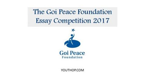 Goi Peace Essay browse opportunities youth opportunities
