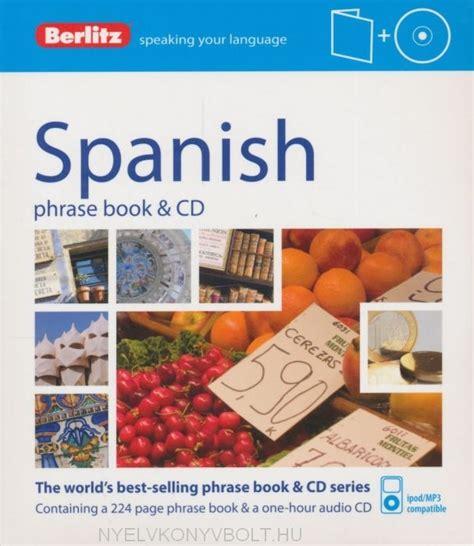talk spanish complete book cd 1406679240 berlitz spanish phrase book cd nyelvk 246 nyv forgalmaz 225 s nyelvk 246 nyvbolt nyelvk 246 nyv