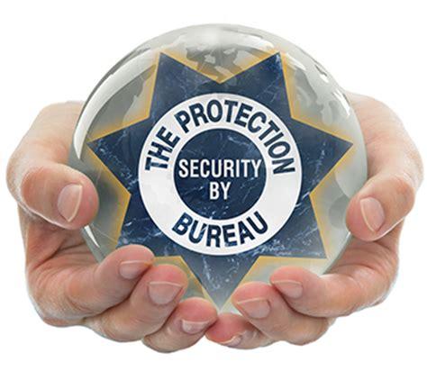 Get The Protection You Need The Protection Bureau Protection Bureau