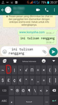 membuat huruf tebal di whatsapp cara membuat tulisan di whatsapp menjadi tebal miring