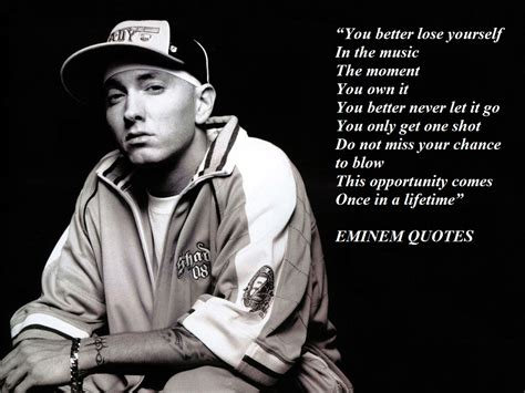 you better never let it go eminem you better lose yourself in the the moment you own