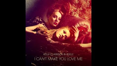 download mp3 adele i can t make you love me kelly clarkson and adele i can t make you love me youtube