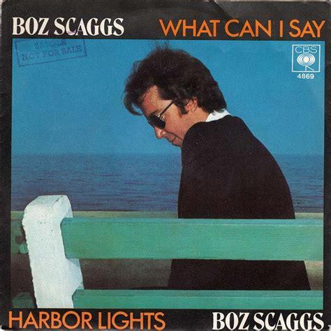 boz scaggs harbor lights 45cat boz scaggs what can i say harbor lights cbs