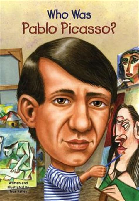 Biography Picasso Book | who was pablo picasso by true kelley reviews