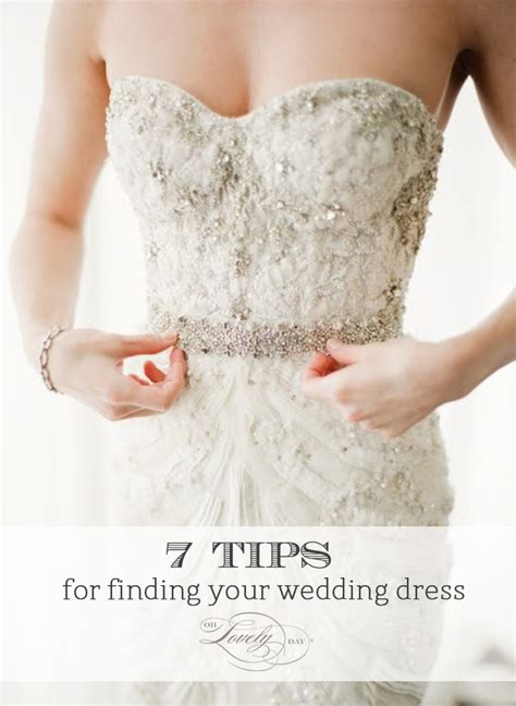 7 Tips On Finding A by 7 Tips For Finding Your Wedding Dress Oh Lovely Day