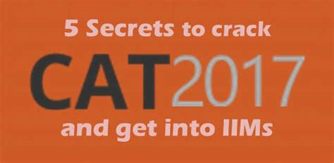 How To Get Into Iim For Mba by 5 Secrets To Bell The Cat 2017 Mba And Get Into Iims
