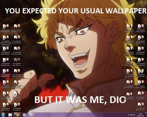 It Was Me Meme - it was me dio meme memes